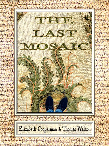the last mosaic by elizabeth cooperman and thomas walton