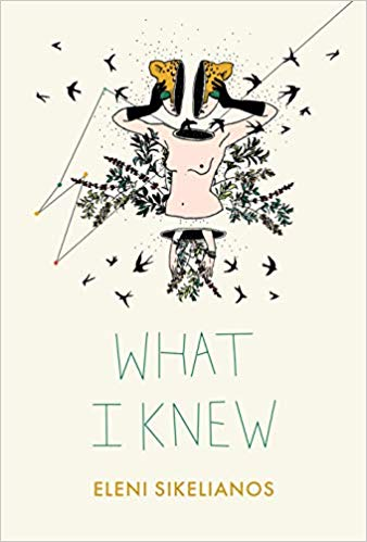 What I Knew by Eleni Sikelianos