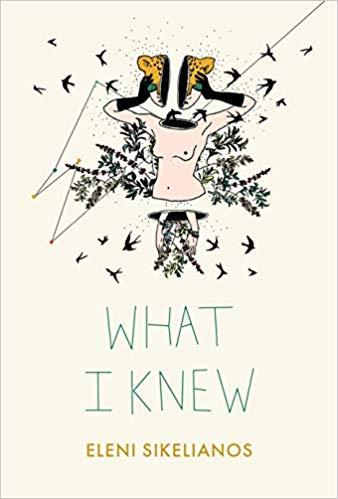 What I Knew by Eleni Sikelianos